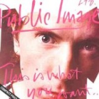 Purchase Public Image Ltd. - This Is What You Want... This Is What You Get