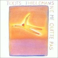 Purchase Toots Thielemans - Ne Me Quitte Pas