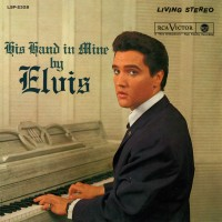 Purchase Elvis Presley - His Hand In Mine CD2