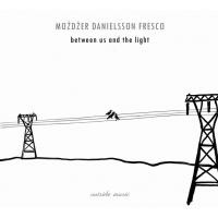 Purchase mozdzer danielsson fresco - Between Us And The Light