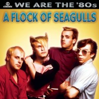 Purchase A Flock Of Seagulls - We Are The '80s