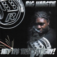 Purchase Big Narstie - Hey Its That Fat Guy! (Bootleg