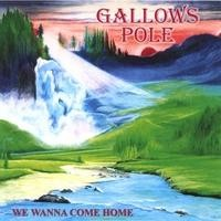 Purchase Gallows Pole - We Wanna Come Home