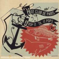 Purchase Hot Club De Paris - Drop It Til It Pops (2 CD) CD1