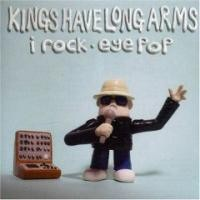 Purchase Kings Have Long Arms - I Rock Eye Pop