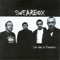 Purchase SWEARBOX - Do Me A Favour