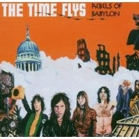 Purchase The Time Flys - Rebels Of Babylon