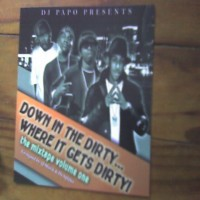 Purchase VA - Dj Papo Presents-Down In The Dirty Where It Gets Dirty Vol 1