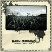 Purchase Barn Burning - Werner Ghost Truck