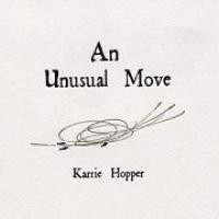 Purchase Karrie Hopper - An Unusual Move