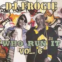 Purchase VA - DJ Frogie-Who Run It Vol. 6