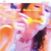 Purchase Aural Float - Moving Images (DVD-rip)