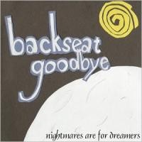 Purchase Backseat Goodbye - Nightmares Are For Dreamers