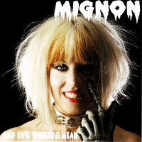 Purchase Mignon - Bad Evil Wicked & Mean