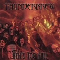 Purchase Thunderbrew - Hell's Too Full