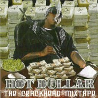 Purchase Hot Dollar - The Crackhead Mixtape (Bootleg)