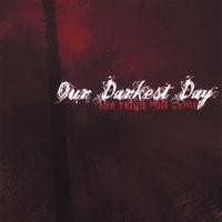 Purchase Our Darkest Day - The Reign Will Come