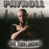 Purchase Payroll - Broke, Starvin & Gangbangin Bootleg