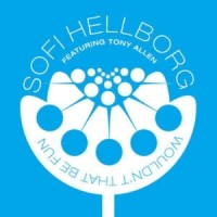 Purchase Sofi Hellborg - Wouldn't That Be Fun Remixes