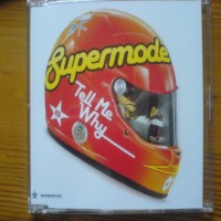 Purchase Supermode - Tell Me Why-CDM-2007