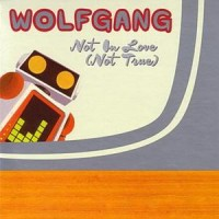 Purchase Wolfgang - Not In Love (Not True)