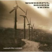 Purchase Wonderful Broken Thing - Looking for Mike Lookinland