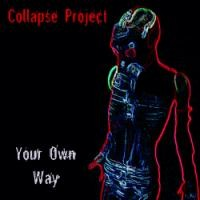 Purchase Collapse Project - Your Own Way (Bonus CD)