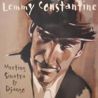 Purchase Lemmy Constantine - Meeting Sinatra & Django
