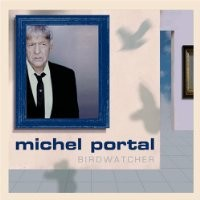 Purchase Michel Portal - Birdwatcher