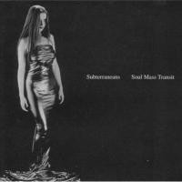 Purchase Subterraneans - Soul Mass Transit
