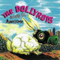 Purchase The Dollyrots - Because I'm Awesome