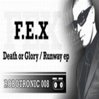 Purchase DJ F.E.X - Runway / Death Or Glory