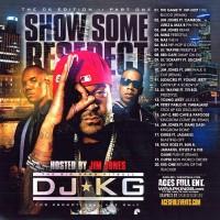 Purchase VA - DJ KG - Show Some Respect (Hosted By Jim Jones) Bootleg