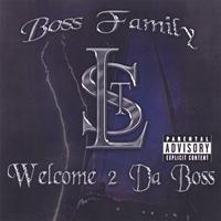 Purchase Boss Family - Welcome 2 Da Boss