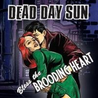 Purchase Dead Day Sun - Bless The Brooding Heart