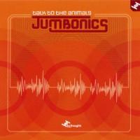 Purchase Jumbonics - Talk To The Animals