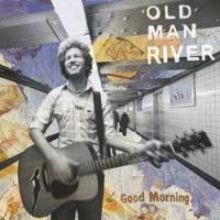 Purchase Old Man River - Good Morning