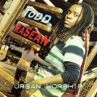Purchase Todd Rasean - Urban Worship