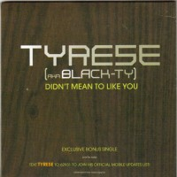 Purchase Tyrese - Didn't Mean To Like You
