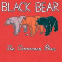 Purchase Black Bear - The Cinnamon Phase