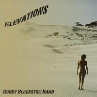 Purchase Bobby Blackston Band - Elevations