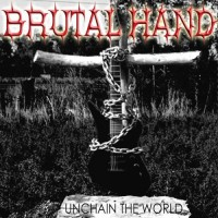 Purchase Brutal Hand - Unchain The World
