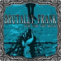 Purchase Brutally Frank - One For the Road