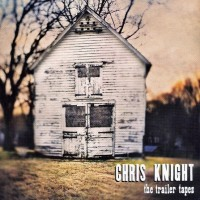 Purchase Chris Knight - The Trailer Tapes