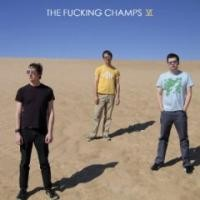 Purchase Fucking Champs - VI