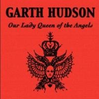 Purchase Garth Hudson - Our Lady Queen of the Angels