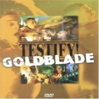 Purchase goldblade - testify!