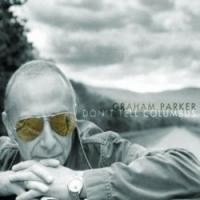 Purchase Graham Parker - Don't Tell Columbus