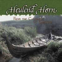 Purchase Heulend Horn - From the Caucasus to Gotland