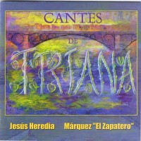 Purchase Jesus Heredia & Marquez el zap - Cantes de Triana